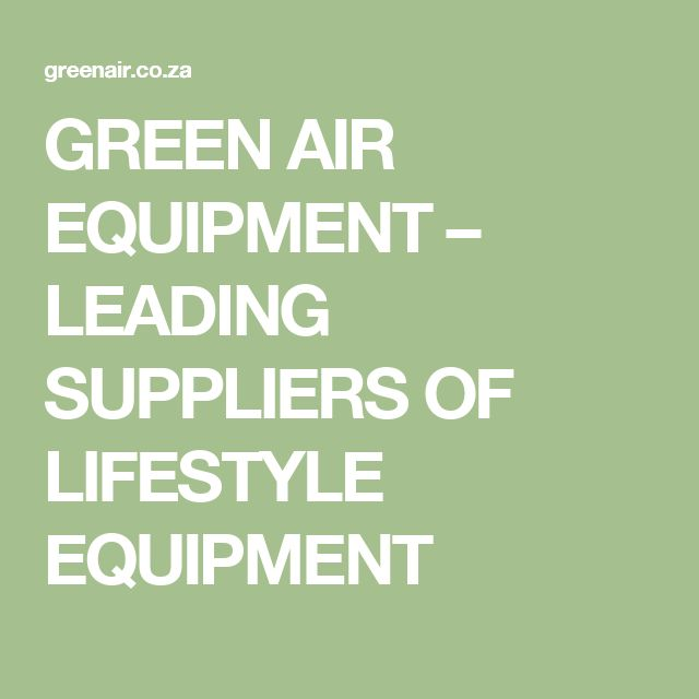 GREEN AIR EQUIPMENT – LEADING SUPPLIERS OF LIFESTYLE EQUIPMENT