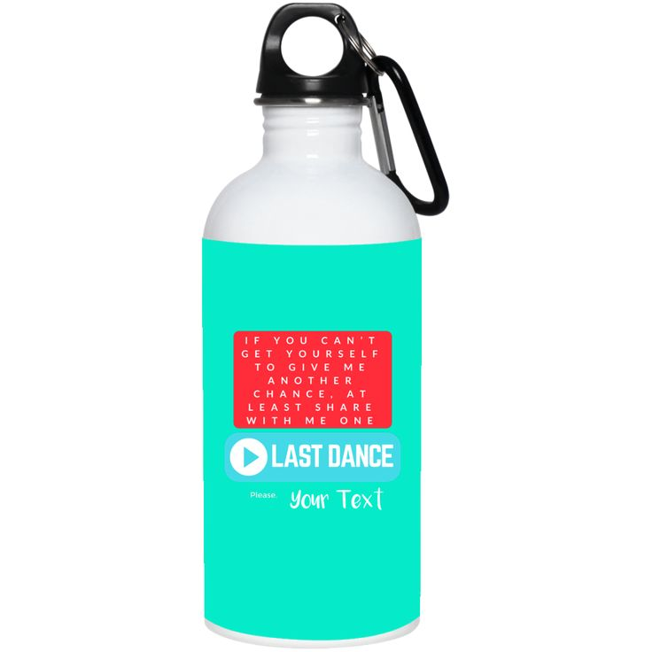 Last Dance (I'm Sorry) Personalized 23663 20 oz. Stainless Steel Water Bottle