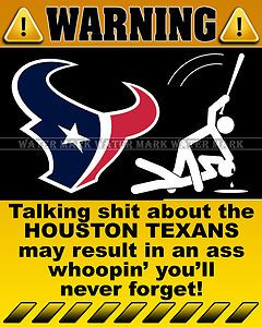 Funny Houston Texans | Wall Photo 8x10 Funny Warning Sign NFL Houston Texans Football Team 1 ...