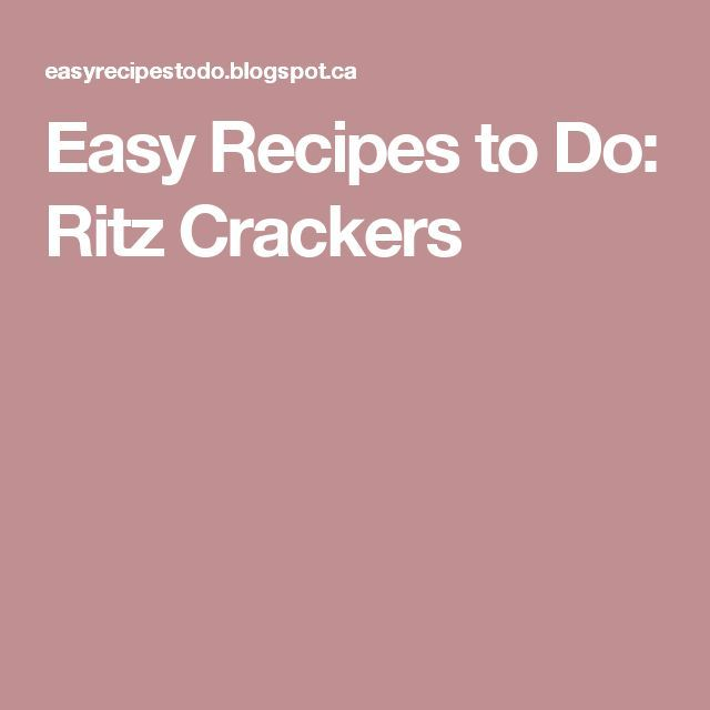 Easy Recipes to Do: Ritz Crackers – #CRACKERS #Eas…