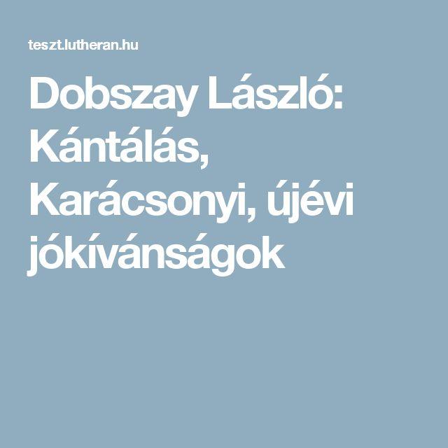 Dobszay László: Kántálás, Karácsonyi, újévi jókívánságok