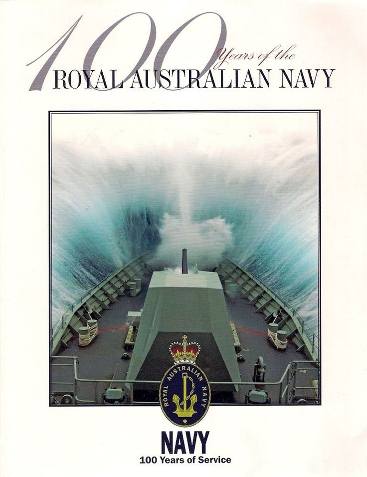 100 YEARS ROYAL AUSTRALIAN NAVY. In 1911, King George V granted the title 'Royal Australian Navy' to the ten year old Commonwealth Naval Forces and first allowed its vessels to be known as 'His Majesty's Australian Ships.' 2011 is the Centenary of the RAN (Royal Australian Navy) - this 300 page soft-covered book was produced to help  commemorate the achievements and record the history of the RAN over the past century (and more!).