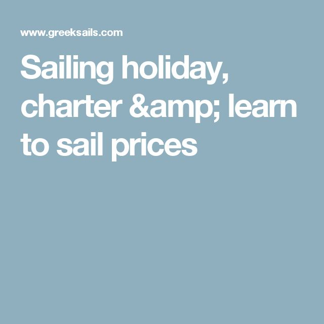 Sailing holiday, charter & learn to sail prices
