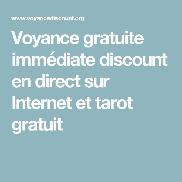 Voyance gratuite immédiate discount en direct sur Internet et tarot gratuit