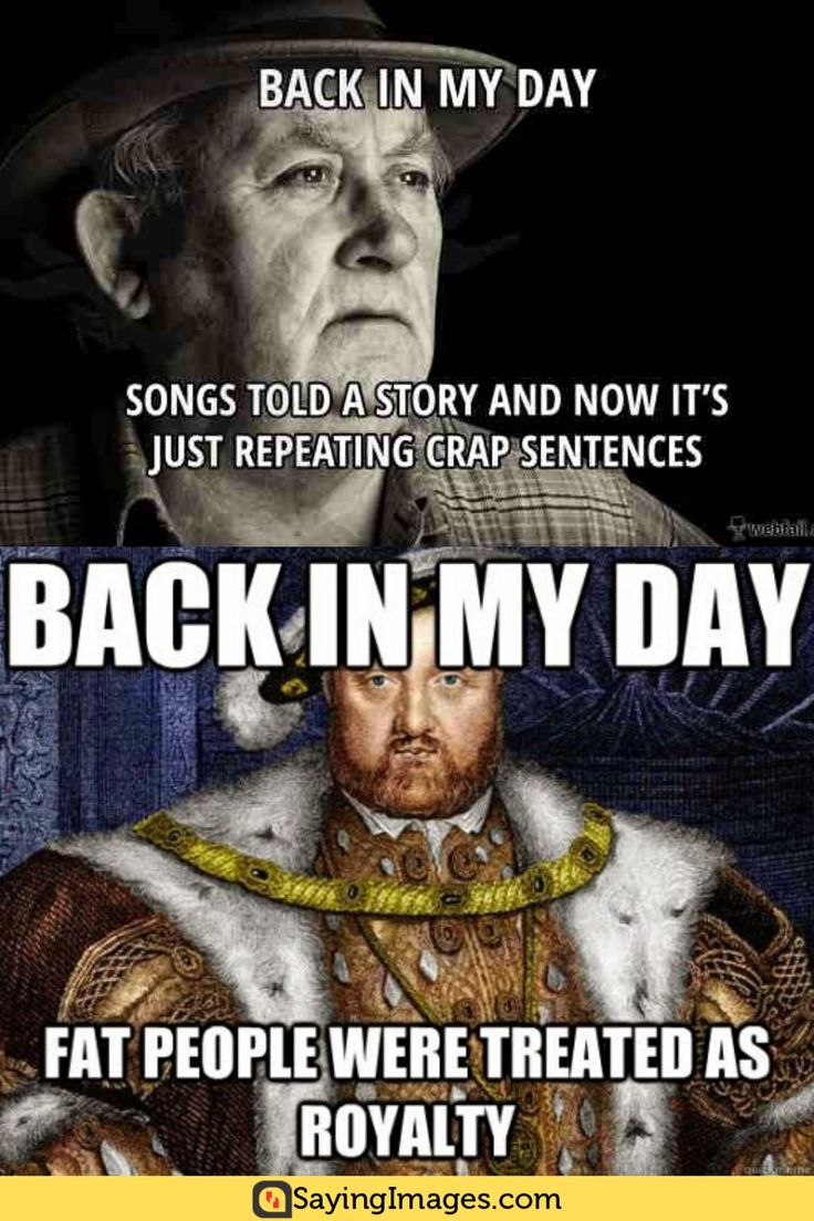 20 Back In My Day Memes You Know Are Too True in 2020