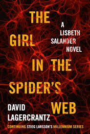 """Revisit the world of Lisbeth Salander in """"The Girl in the Spider's Web,"""" a new addition to the Stieg Larsson's Millenium Series."""