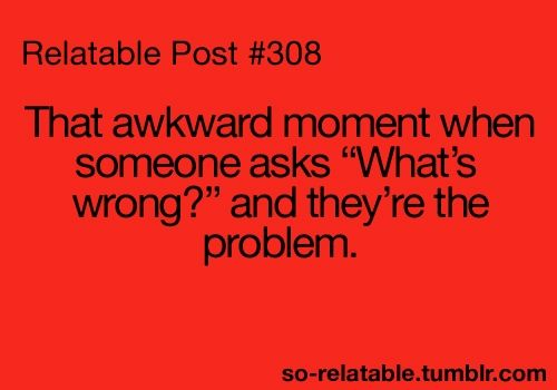 So Relatable! To see more relatable posts, check out so-relatable.tumb... for teen quotes, funny posts, and relatable stuff you will LOVE. http://media-cache3.pinterest.com/upload/81275968245270169_l5dSqNEN_f.jpg sorelatable relatable posts