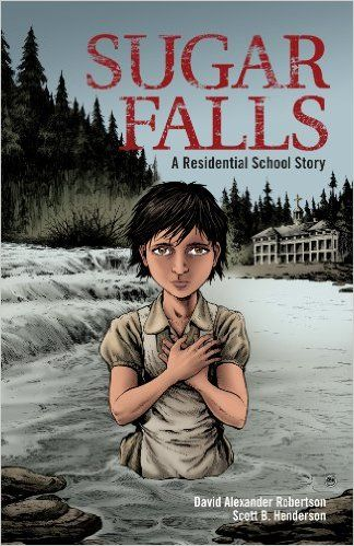 "Sugar Falls - David Alexander Robertson -- ""Based on the true story of Betty Ross, an elder from Cross Lake First Nation."""