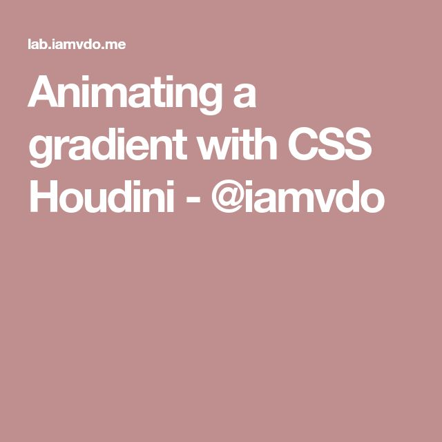 Animating a gradient with CSS Houdini - @iamvdo