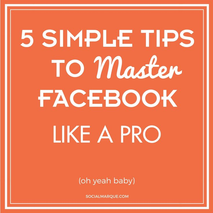 5 Quick Tips for Facebook Marketing…Become a Pro