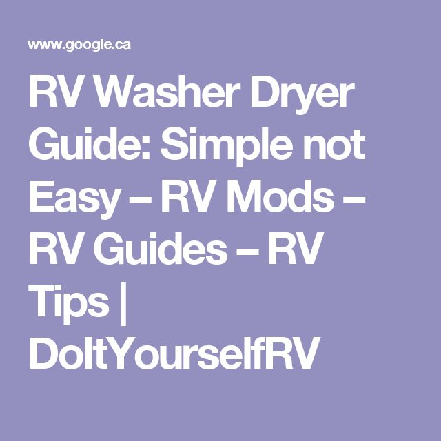 RV Washer Dryer Guide: Simple not Easy – RV Mods – RV Guides – RV Tips   DoItYourselfRV