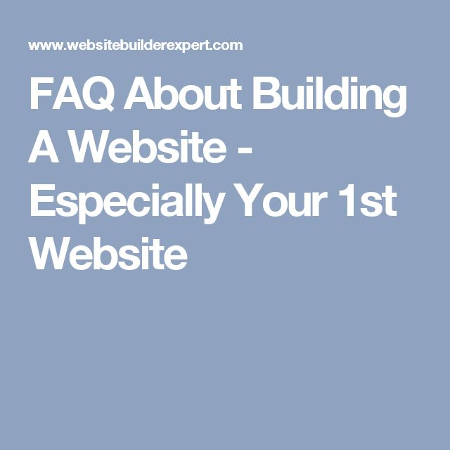 FAQ About Building A Website - Especially Your 1st Website