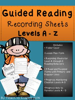 Guided Reading Recording Sheets by Teach to Inspire is a growing product that currently Includes:* Guided Reading Lesson Plan Form* Student's Folder CoverRECORDING SHEETS WITH LEVEL SPECIFIC READING BEHAVIORS!  Easily guide your students to read at the next level!* Recording Sheet for Level A/B Reading Behaviors * Recording Sheet for Level C/D Reading Behaviors* Recording Sheet for Level E/F Reading Behaviors* Recording Sheet for Level G/H Reading Behaviors* Recording Sheets for Level I, J…