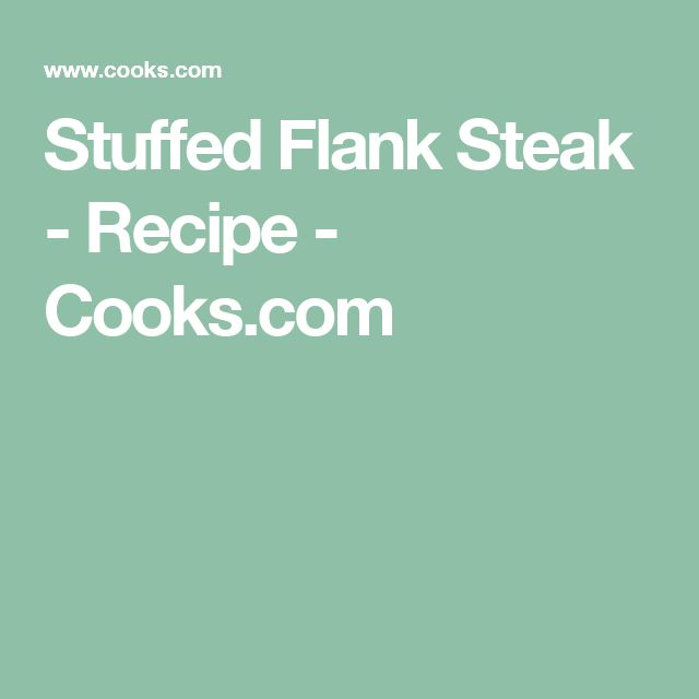 Stuffed Flank Steak - Recipe - Cooks.com