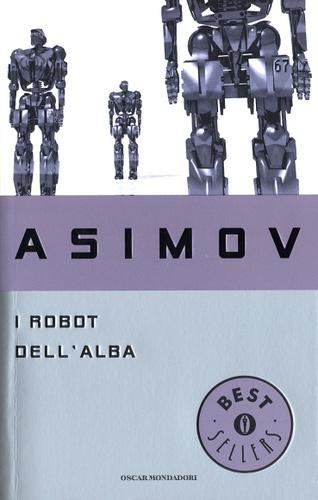 I robot dell'alba - Asimov