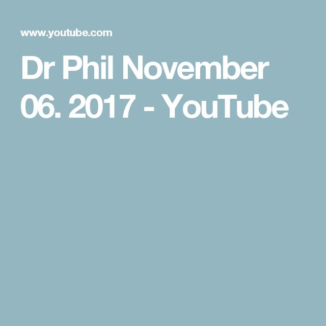 Dr Phil November 06. 2017 - YouTube