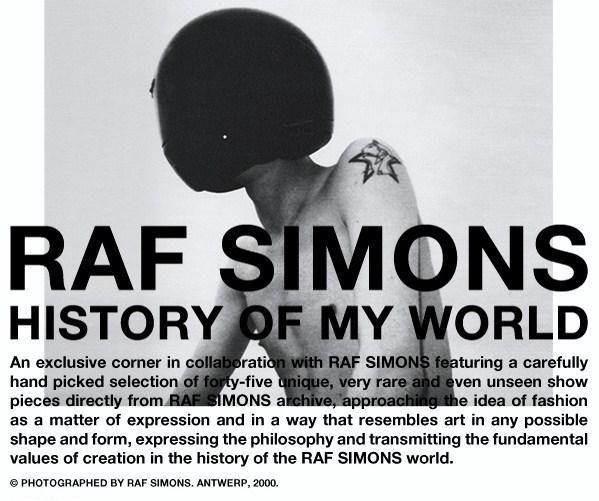 Raf simons, historia mojego świata nazwana raf simons - historia mojego świata [numer3] otworzyła ekskluzywny kącik w collab z projektantami raf simons.  Począwszy od pierwszej kolekcji z powrotem w 1995 r., Gdy etykieta została uruchomiona, to kontynuuje ...