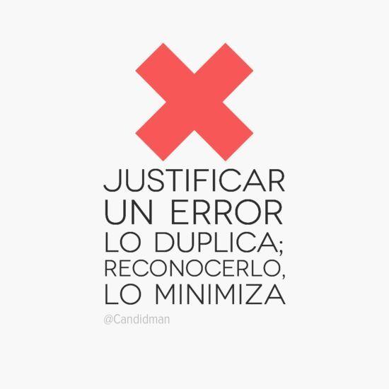 #Quotes #Citas #Palma Justificar un error lo duplica, reconocerlo lo minimiza.