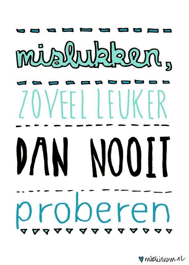 Mislukken.....zoveel leuker dan nooit proberen! www.vivier.nl