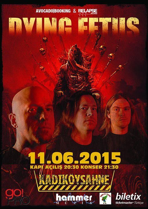 Dying Fetus Konseri Yer: Kadıköy Sahne .. Zaman: 11 Haziran . @KadikoySahne @MetalTillDeathh #8Olog #Konser