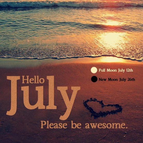 Goodbye June, Hello July. Great Pictures