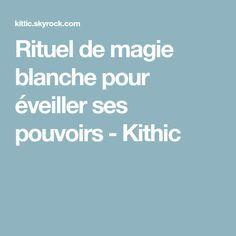 Rituel de magie blanche pour éveiller ses pouvoirs - Kithic