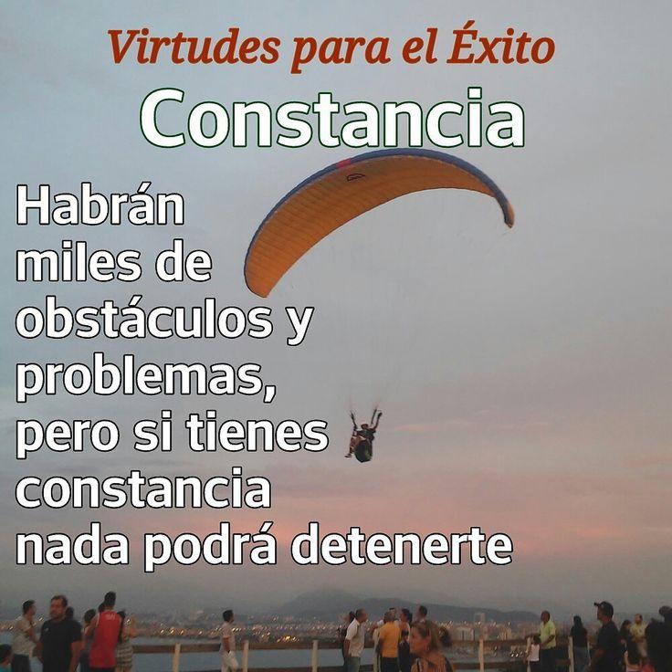 La #constancia es una #virtud que te mantiene firme en tus #propósitos y que te llevará a tu #meta sin importar cuantas veces fracases o cuantos problemas tengas en tu camino al #éxito.
