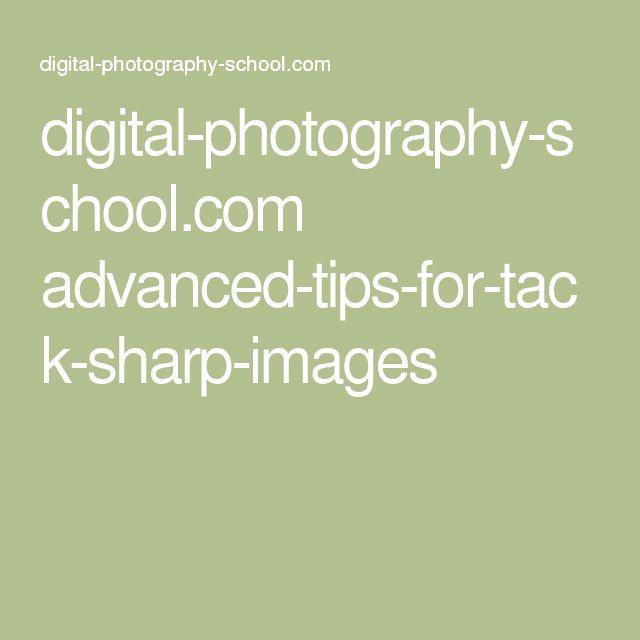 digital-photography-school.com advanced-tips-for-tack-sharp-images
