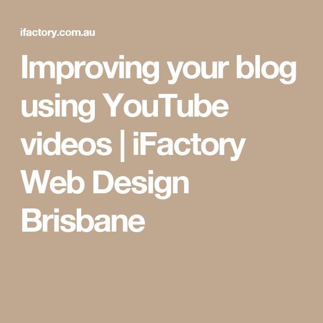 Improving your blog using YouTube videos   iFactory Web Design Brisbane