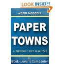 Complete chapter-by-chapter summary and analysis of John Green's Paper Towns. www.bookloverscompanion.com
