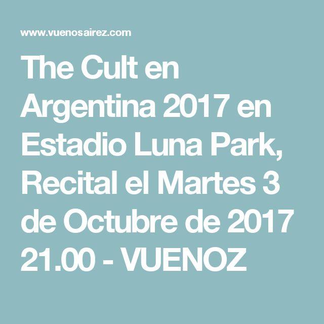The Cult en Argentina 2017 en Estadio Luna Park, Recital el Martes 3 de Octubre de 2017 21.00 - VUENOZ
