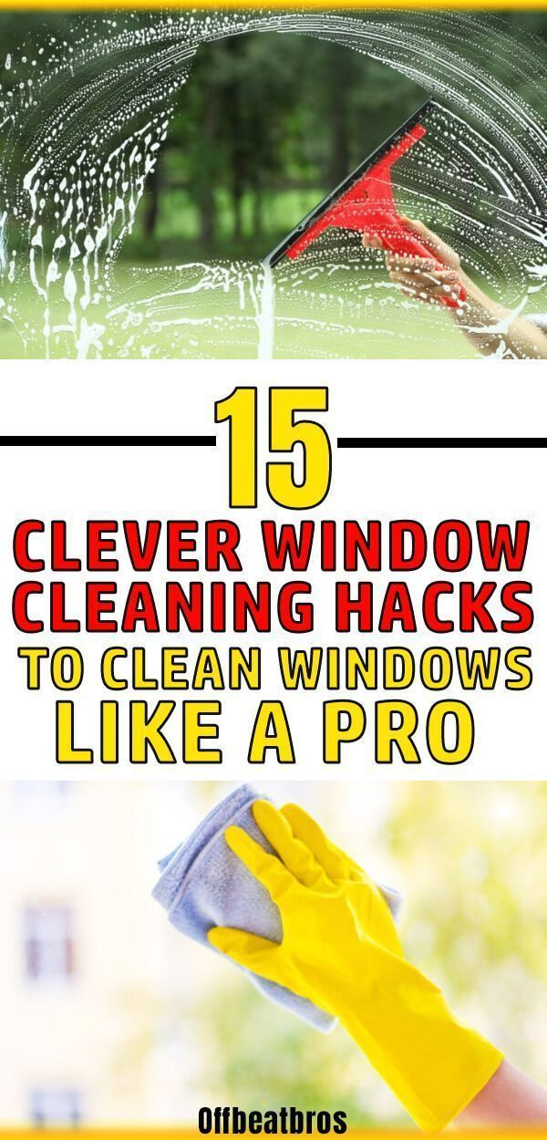15 Window Cleaning Hacks For The Cleanest Windows Ever Window Cleaning Tips Window Cleaner Window Cleaning Solutions