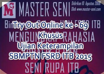 MENGUNGKAP RAHASIA SOAL UJIAN SENI RUPA ITB: Try Out Online ke - 69 Khusus Ujian Keterampilan S...