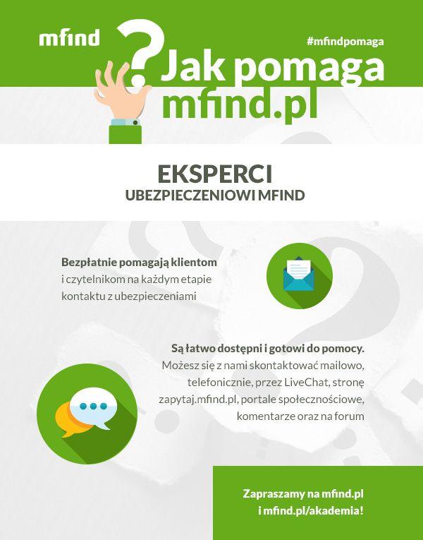 Eksperci mfind.pl udzielą bezpłatnie pomocy w każdej sprawie dotyczącej ubezpieczeń bez znaczenia czy jesteś naszym klientem, czy jedynie trafiłeś na nasz serwis przypadkowo. Dodatkowo podczas zakupu ubezpieczenia zawsze można zaczerpnąć porady od konsultanta, który pomoże wybrać optymalny zakres ubezpieczenia i wyjaśni zapisy OWU. W czym możemy Ci pomóc? :)