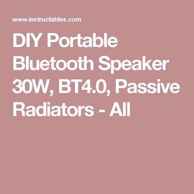 DIY Portable Bluetooth Speaker 30W, BT4.0, Passive Radiators  - All