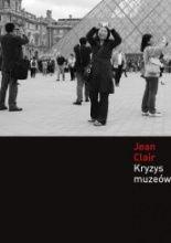 Kryzys muzeów: Globalizacja kultury  Autor: Jean Clair