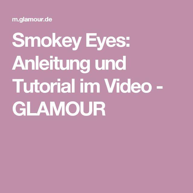 Smokey Eyes: Anleitung und Tutorial im Video - GLAMOUR