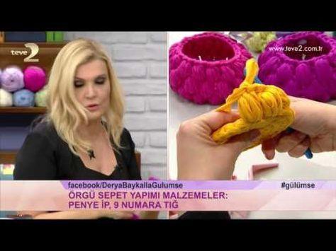 Derya Baykal'la Gülümse: Örgü Sepet Uygulaması - YouTube
