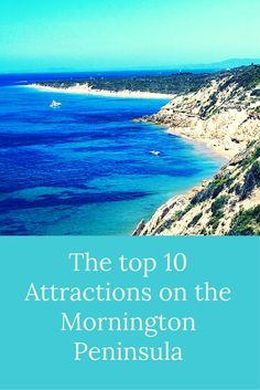 Top Ten attractions on Mornington Peninsula in Victoria, Australia.