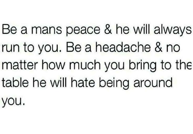 Be A Mans Peace Not His Headache Quotes Quotes Peace Quotes