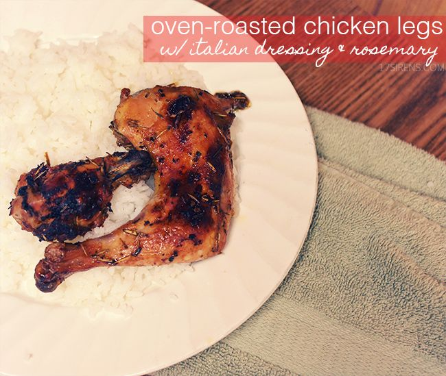 Oven Roasted Chicken Legs with Italian Dressing & Rosemary.