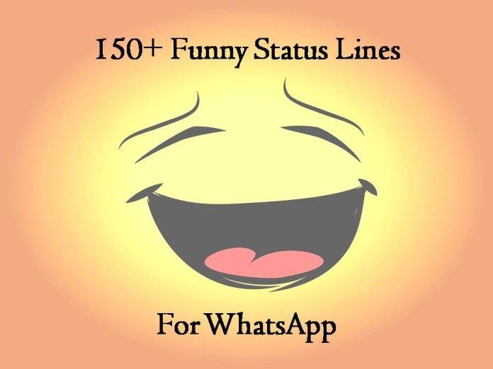 150 Funny Status Lines For Whatsapp Funny Whatsapp Status Funny Statuses Funny Status Quotes