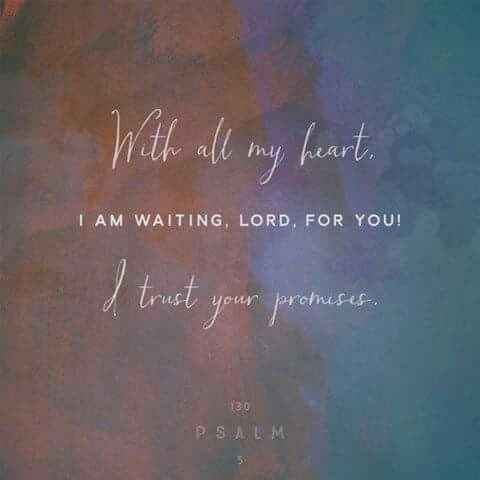 """""""With all my heart, I am waiting, Lord, for you! I trust your promises"""" (Psalm 130:5 CEV). #KWMinistries"""