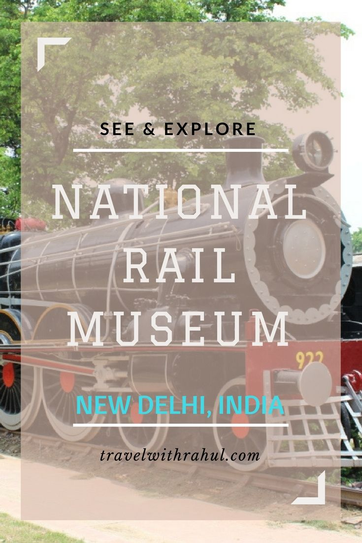 Hop on to the National Rail Museum of Delhi.