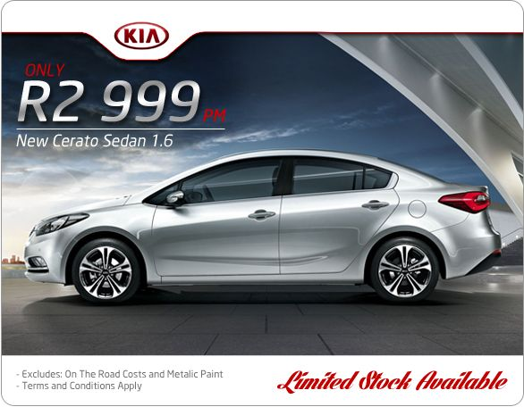 Limited Stock: brand new #Kia #Cerato Sedan 1.6 is now available for only R2 999pm.