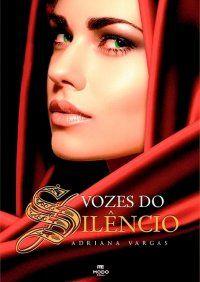 """Título: Vozes do Silêncio Autora: Adriana Vargas Modo Editora  Resenha #47 de 2013: http://entrepalcoselivros.blogspot.com.br/2013/06/resenha-vozes-do-silencio.html  """"Senti a agonia das constantes fugas, a dor das separações forçadas. Sofri e torci com todas as minhas forças por um final feliz. Fiquei completamente viciada no livro, e não consegui largá-lo enquanto não terminei."""""""