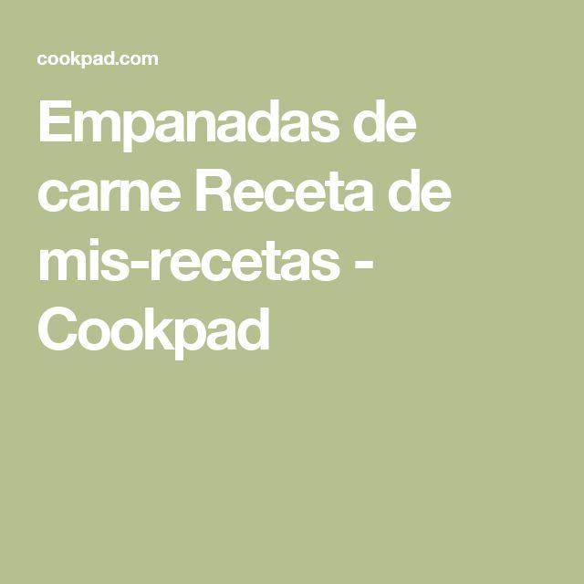 Empanadas de carne  Receta de mis-recetas - Cookpad