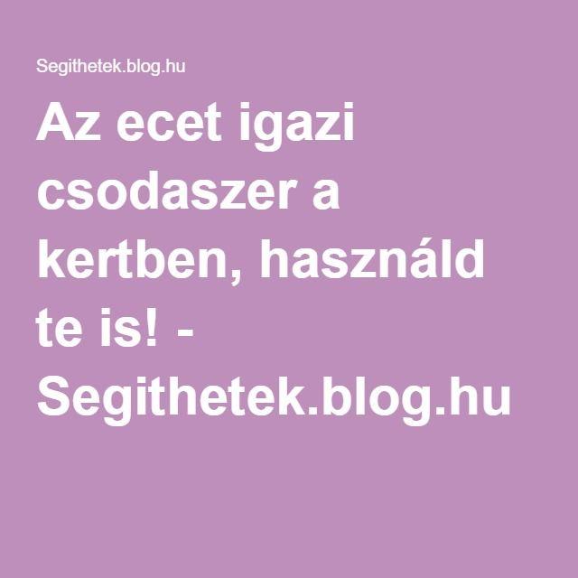 Az ecet igazi csodaszer a kertben, használd te is! - Segithetek.blog.hu