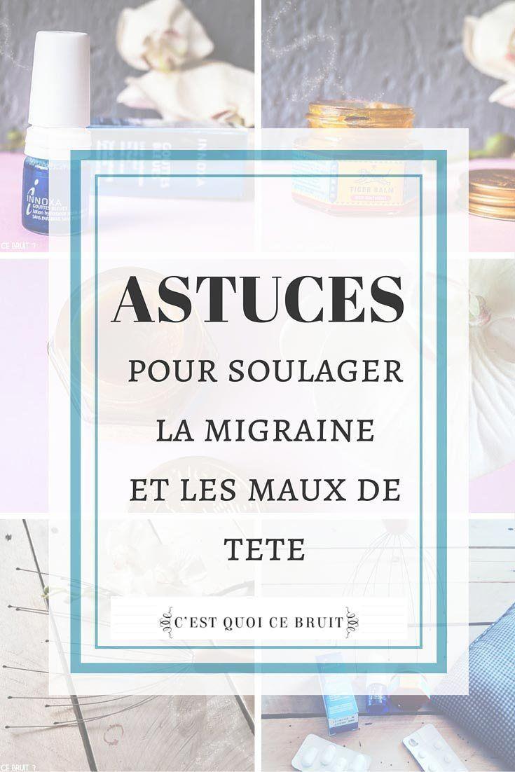 Mes Astuces Pour Soulager La Migraine Migraine Soulager