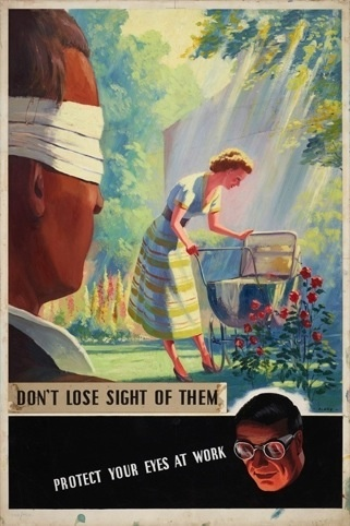 Dont Lose Sight of Them Protect Your Eyes at Work handrendered artwork industrial safety F Blake 1954 The Royal Society for the Prevention of Accidents    Don't Lose Sight of Them - Protect Your Eyes at Work. Hand rendered artwork - industrial safety by F Blake 1954. The Royal Society for the Prevention of Accidents